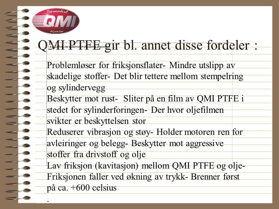 Se hvilke synergieffekter QMI PTFE har: