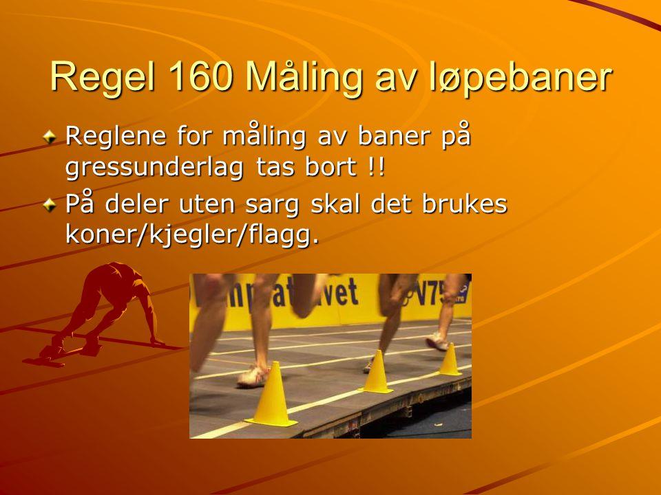 Regel 160 Måling av løpebaner Reglene for måling av baner på gressunderlag tas bort !.