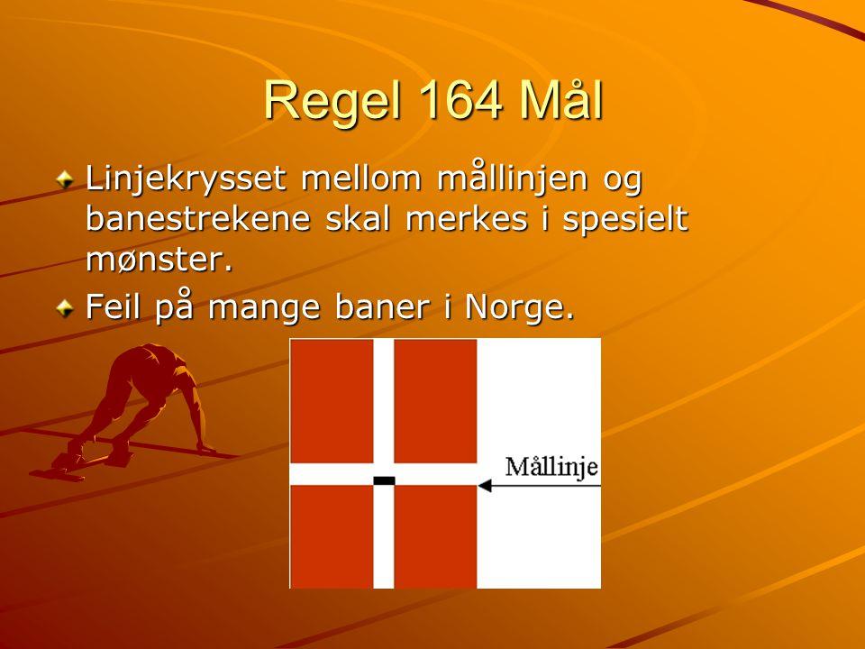 Regel 164 Mål Linjekrysset mellom mållinjen og banestrekene skal merkes i spesielt mønster.