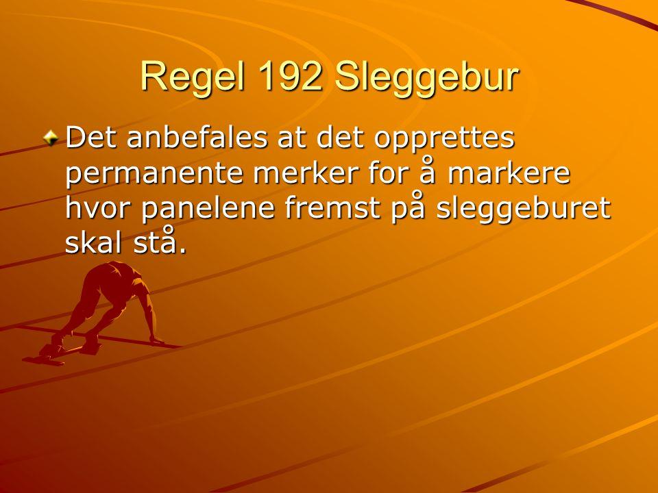Regel 192 Sleggebur Det anbefales at det opprettes permanente merker for å markere hvor panelene fremst på sleggeburet skal stå.