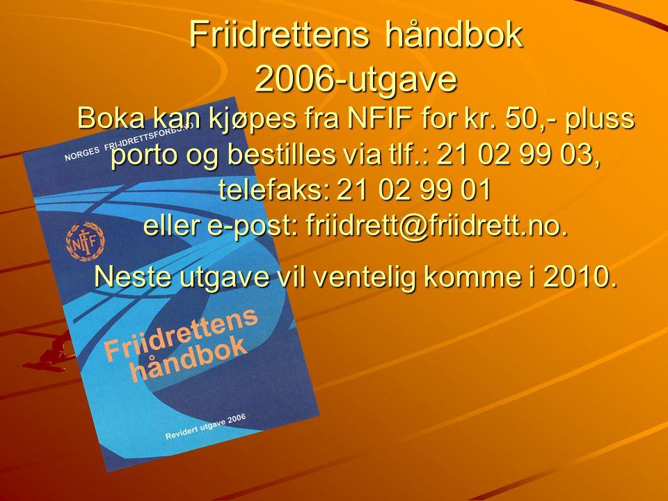 Friidrettens håndbok 2006-utgave Boka kan kjøpes fra NFIF for kr.