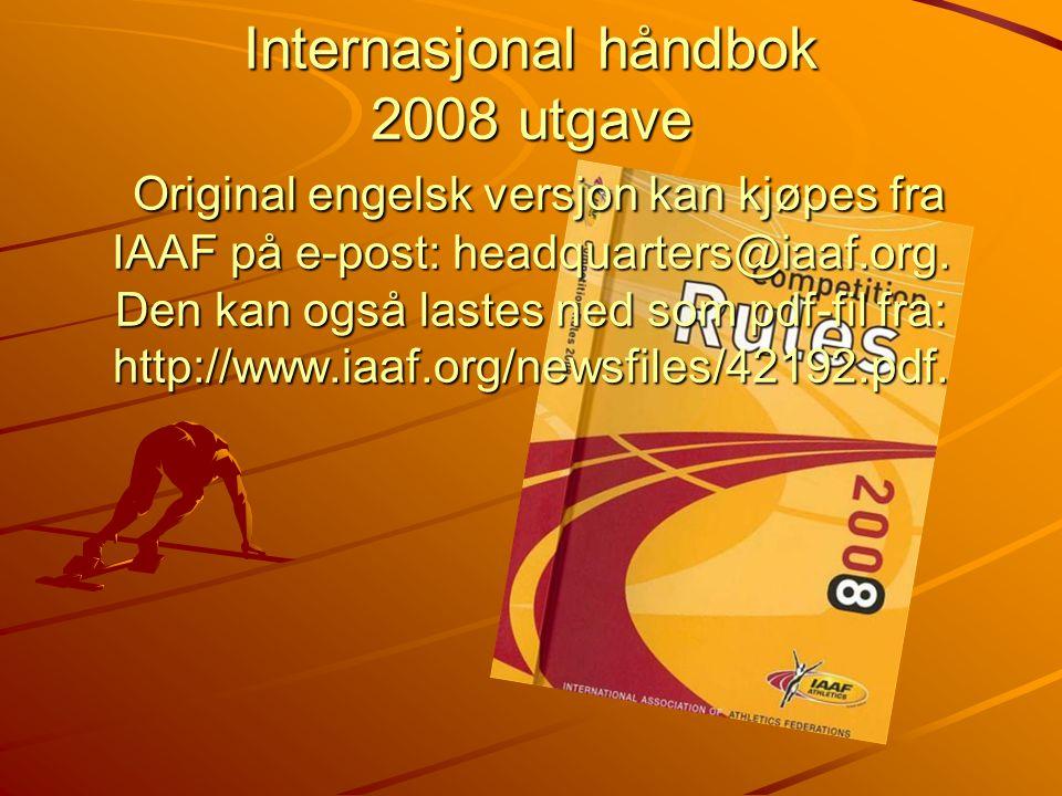 Internasjonal håndbok 2008 utgave Original engelsk versjon kan kjøpes fra IAAF på e-post: headquarters@iaaf.org.