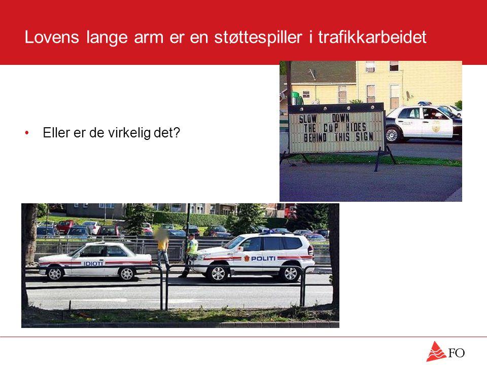 Lovens lange arm er en støttespiller i trafikkarbeidet •Eller er de virkelig det