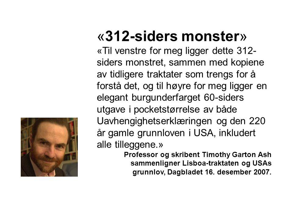 «312-siders monster» «Til venstre for meg ligger dette 312- siders monstret, sammen med kopiene av tidligere traktater som trengs for å forstå det, og