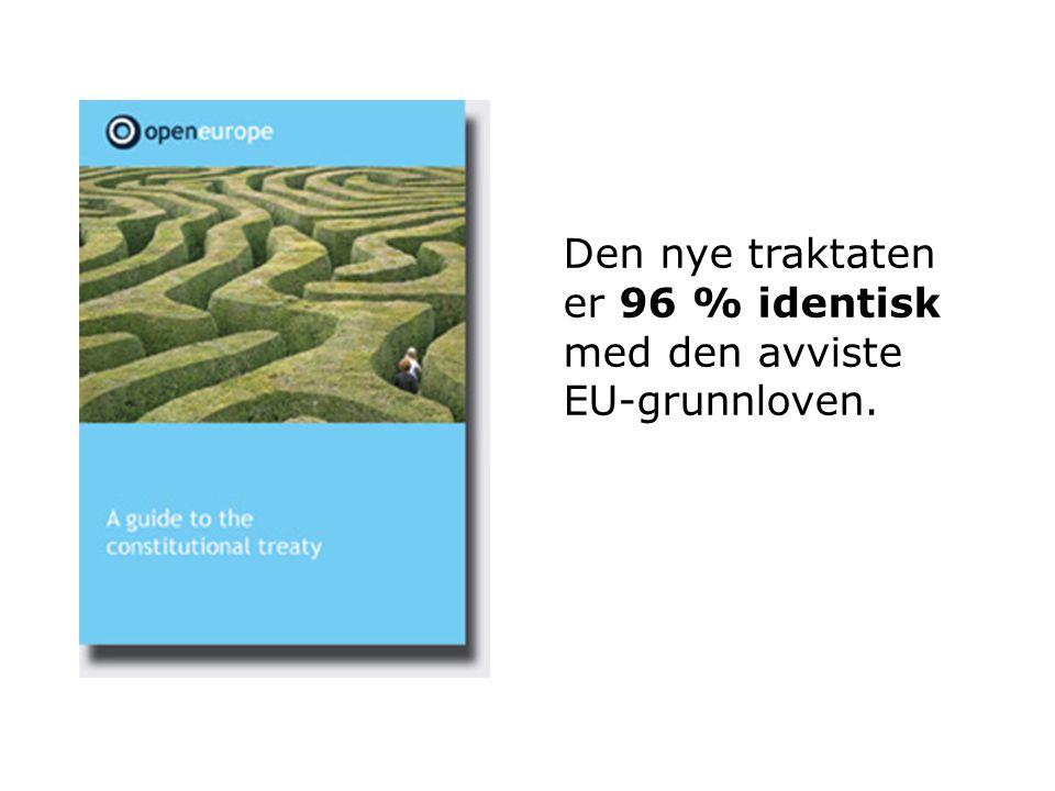 Den nye traktaten er 96 % identisk med den avviste EU-grunnloven.
