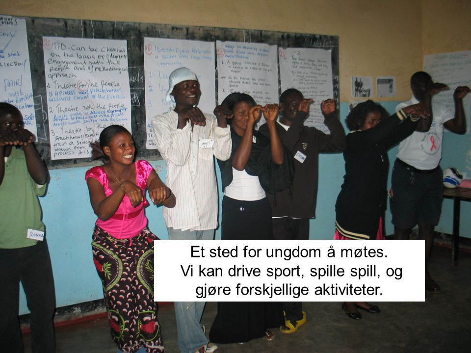 Et sted for ungdom å møtes. Vi kan drive sport, spille spill, og gjøre forskjellige aktiviteter.