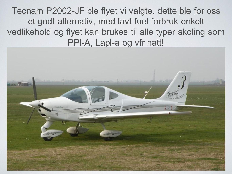 Tecnam P2002-JF ble flyet vi valgte.