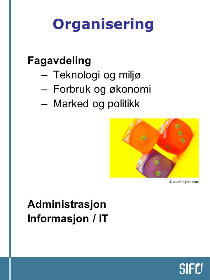 Organisering Fagavdeling – Teknologi og miljø – Forbruk og økonomi – Marked og politikk Administrasjon Informasjon / IT © www.clipart.com