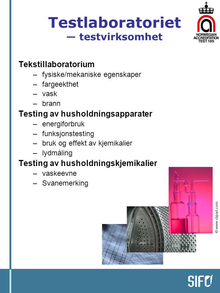 Testlaboratoriet — testvirksomhet Tekstillaboratorium –fysiske/mekaniske egenskaper –fargeekthet –vask –brann Testing av husholdningsapparater –energi