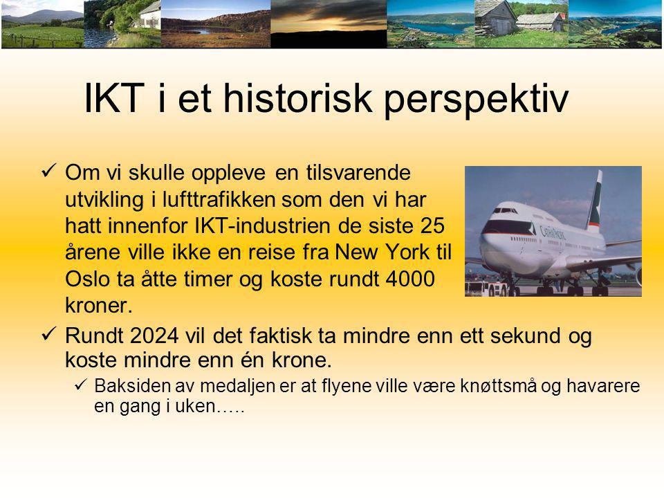 IKT i et historisk perspektiv  Om vi skulle oppleve en tilsvarende utvikling i lufttrafikken som den vi har hatt innenfor IKT-industrien de siste 25