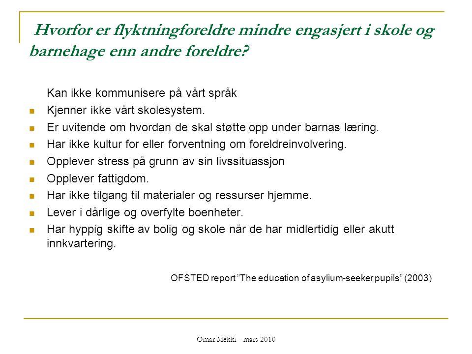 Omar Mekki mars 2010 Hva kjennetegner skoler som har fått til god foreldreinvolvering.
