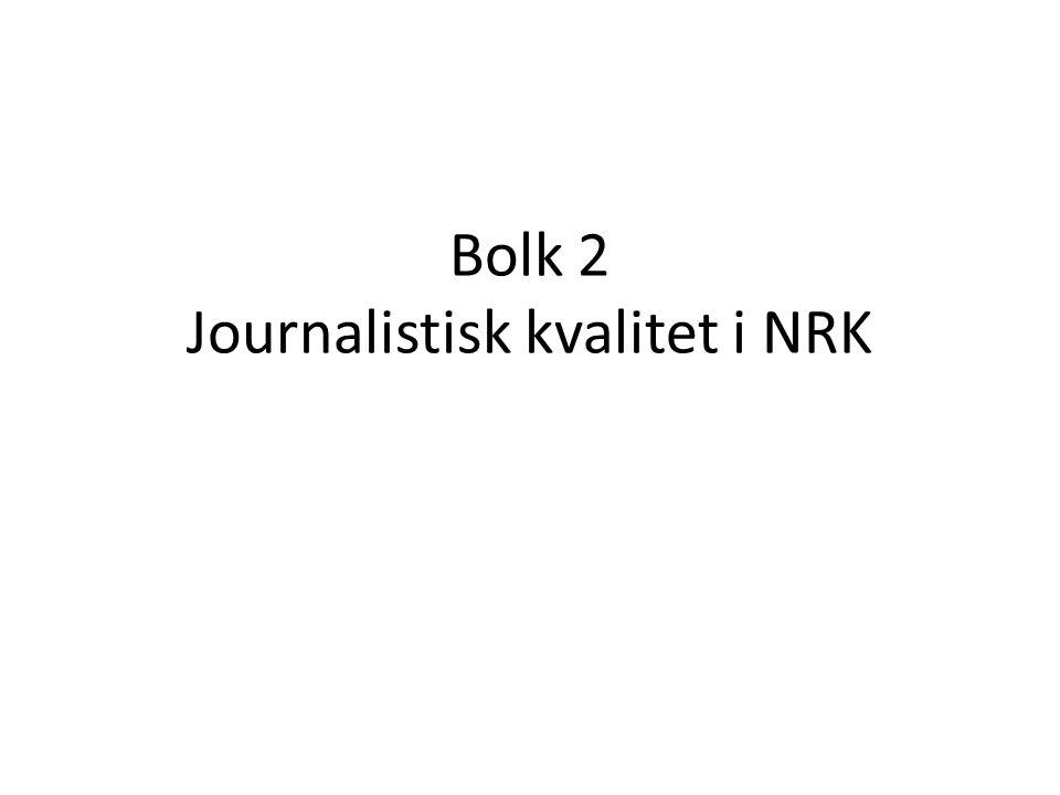 Bolk 2 Journalistisk kvalitet i NRK