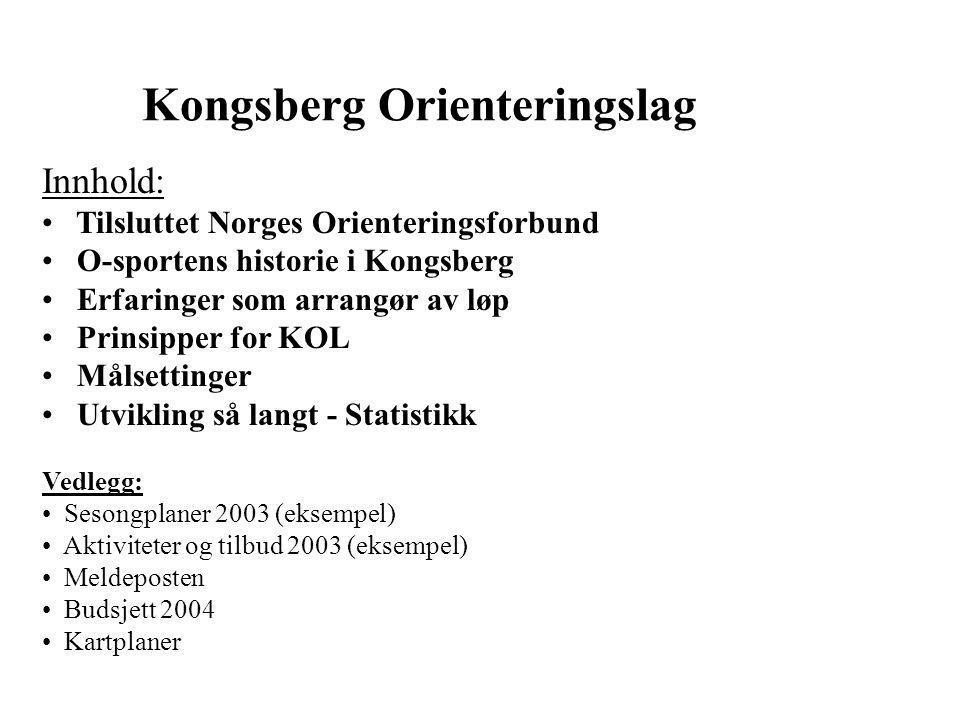 Kongsberg Orienteringslag Innhold: • Tilsluttet Norges Orienteringsforbund • O-sportens historie i Kongsberg • Erfaringer som arrangør av løp • Prinsi