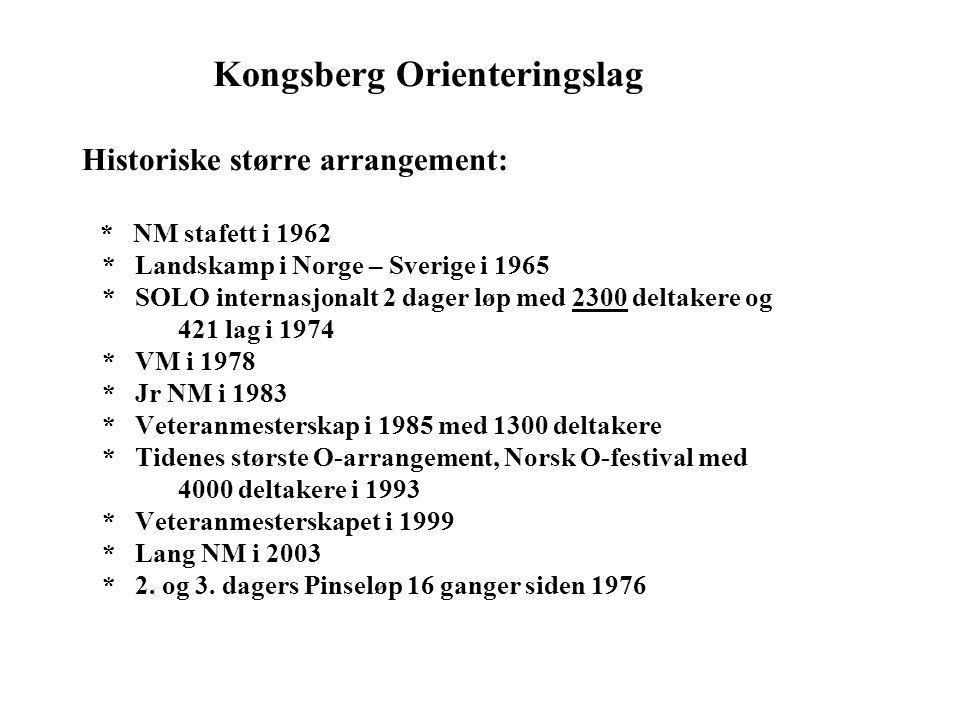 • Kongsberg Orienteringslag Historiske større arrangement: * NM stafett i 1962 * Landskamp i Norge – Sverige i 1965 * SOLO internasjonalt 2 dager løp