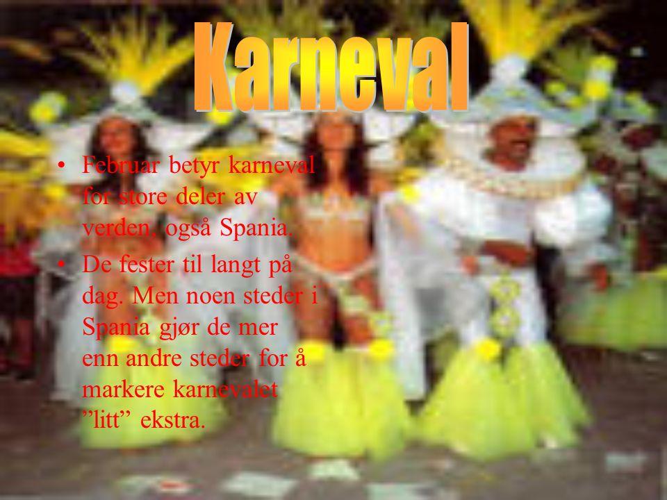 •Februar betyr karneval for store deler av verden, også Spania.