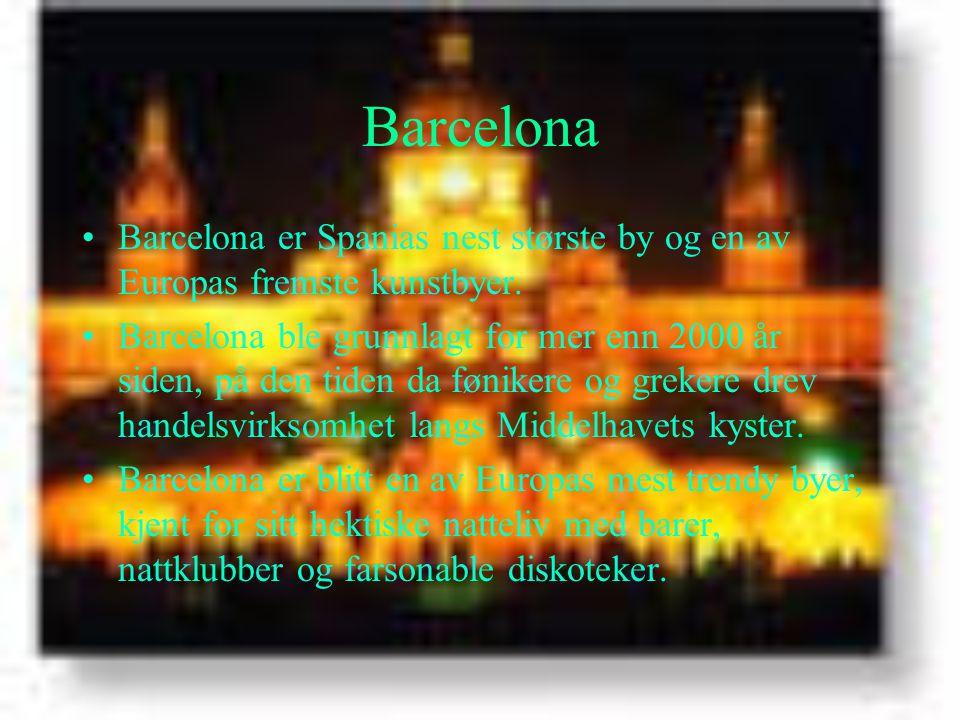 Barcelona •Barcelona er Spanias nest største by og en av Europas fremste kunstbyer.
