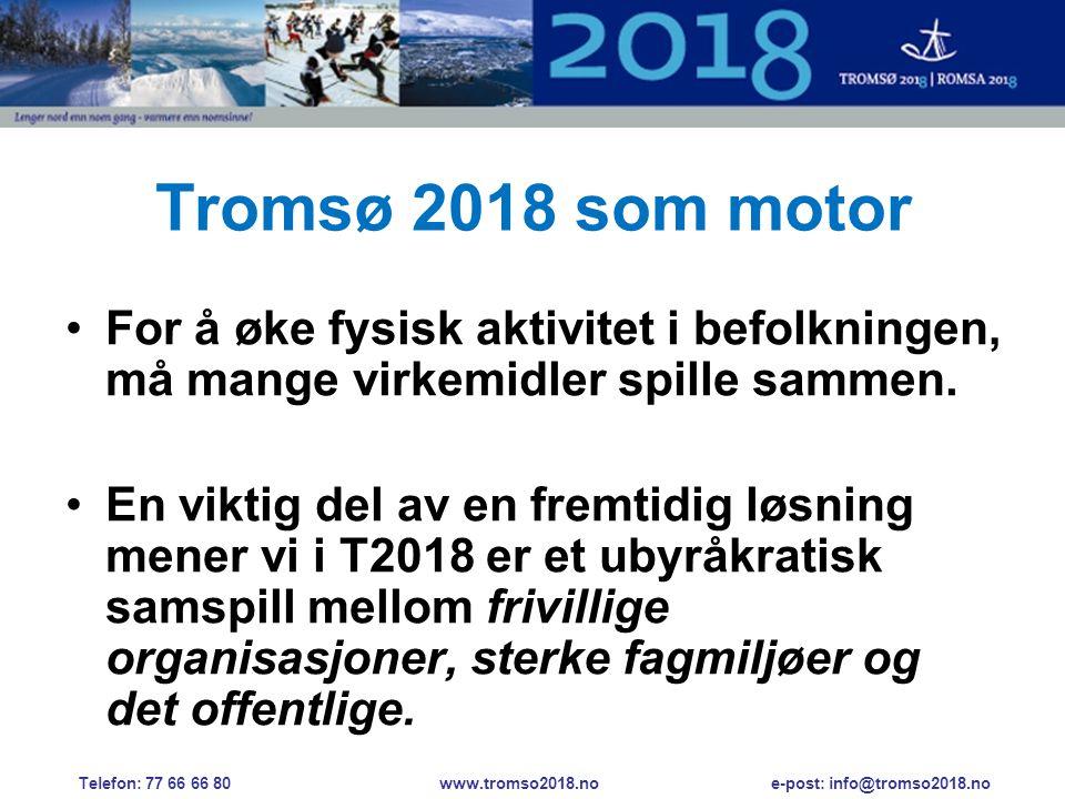 Tromsø 2018 som motor •For å øke fysisk aktivitet i befolkningen, må mange virkemidler spille sammen.