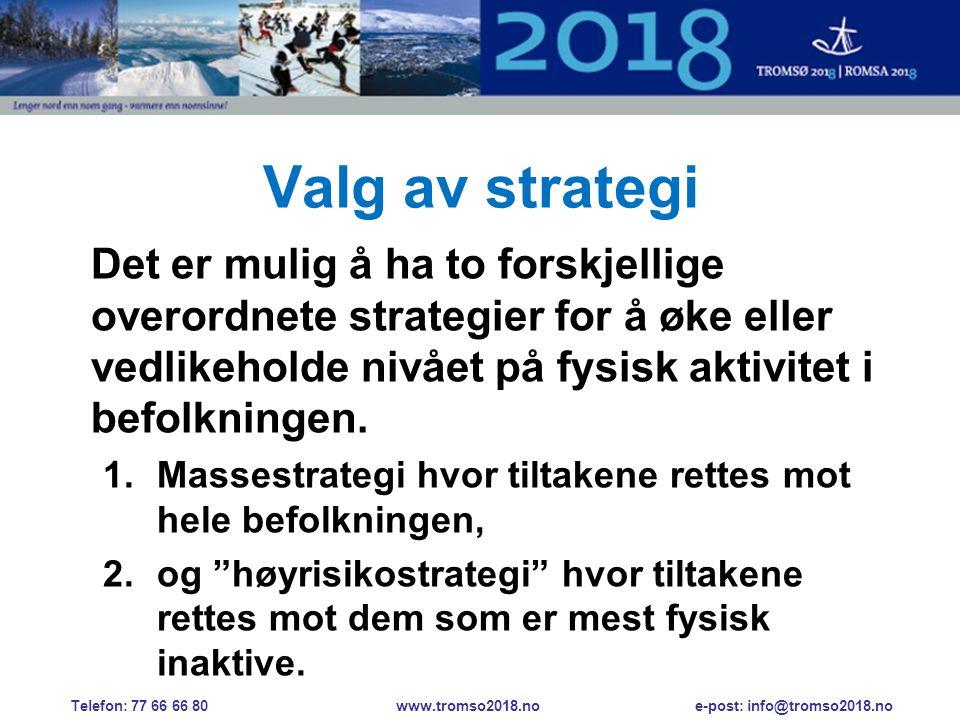 Valg av strategi Det er mulig å ha to forskjellige overordnete strategier for å øke eller vedlikeholde nivået på fysisk aktivitet i befolkningen.