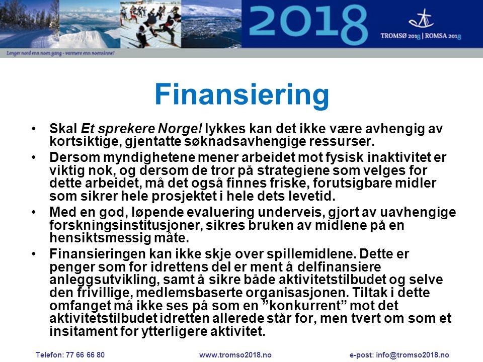 Finansiering •Skal Et sprekere Norge.