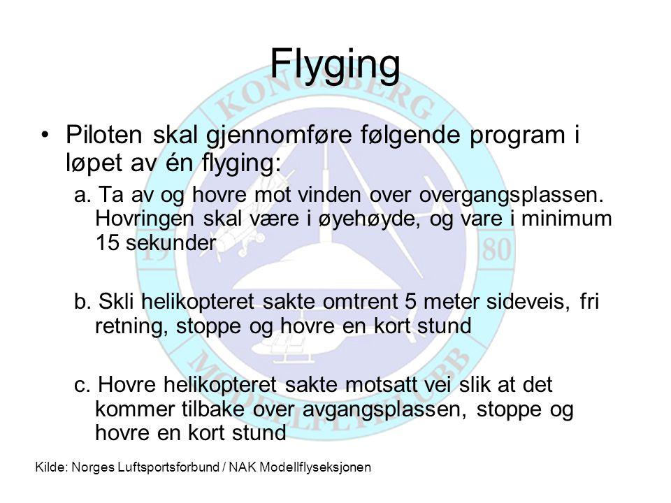 Flyging •Piloten skal gjennomføre følgende program i løpet av én flyging: a.