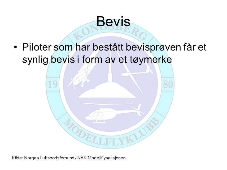 Bevis •Piloter som har bestått bevisprøven får et synlig bevis i form av et tøymerke Kilde: Norges Luftsportsforbund / NAK Modellflyseksjonen