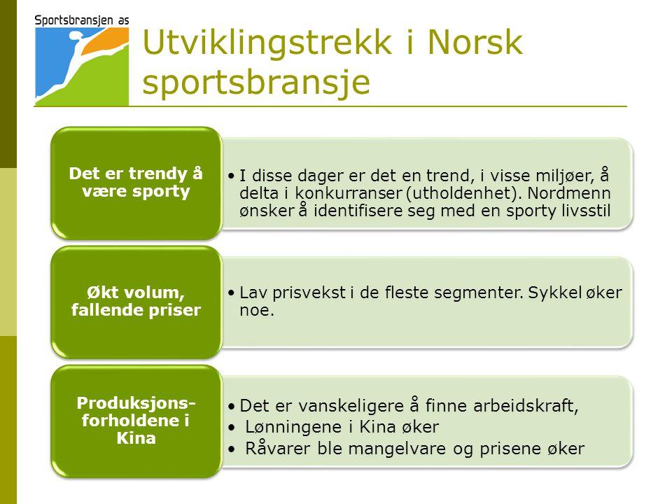 Utviklingstrekk i Norsk sportsbransje •I disse dager er det en trend, i visse miljøer, å delta i konkurranser (utholdenhet).