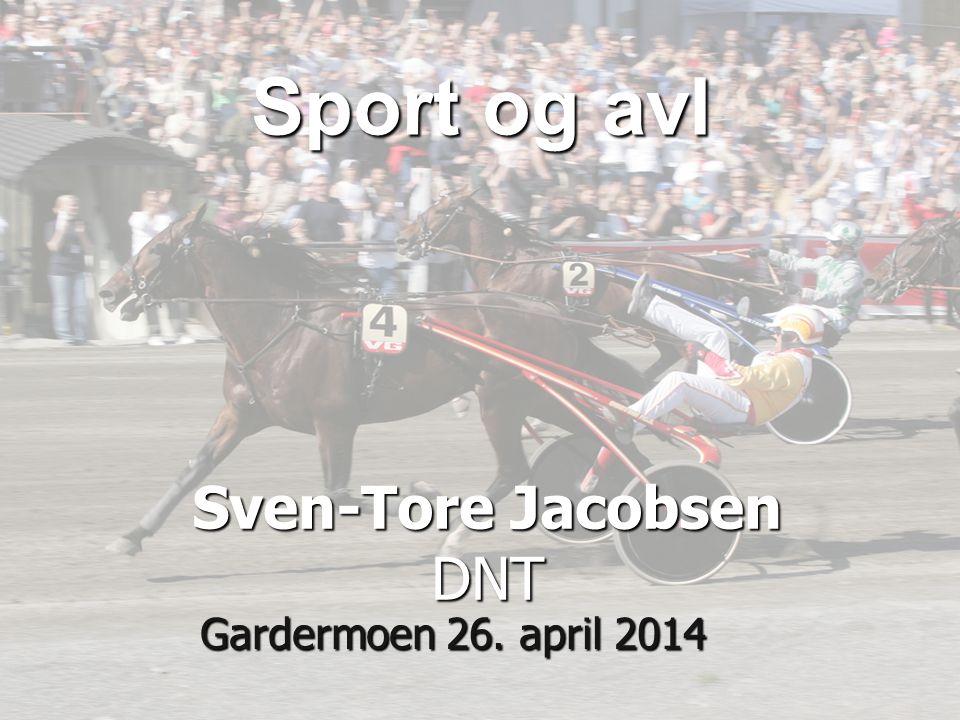 Sven-Tore Jacobsen DNT Gardermoen 26. april 2014 Sport og avl