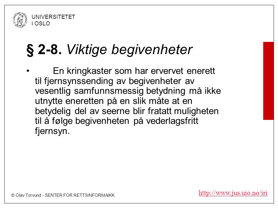 © Olav Torvund - SENTER FOR RETTSINFORMAIKK UNIVERSITETET I OSLO   § 2-8.