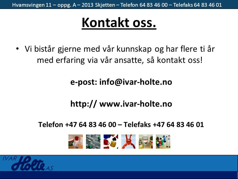 Kontakt oss. • Vi bistår gjerne med vår kunnskap og har flere ti år med erfaring via vår ansatte, så kontakt oss! e-post: info@ivar-holte.no http:// w