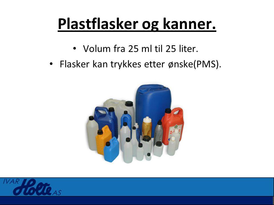 Plastflasker og kanner. • Volum fra 25 ml til 25 liter. • Flasker kan trykkes etter ønske(PMS).