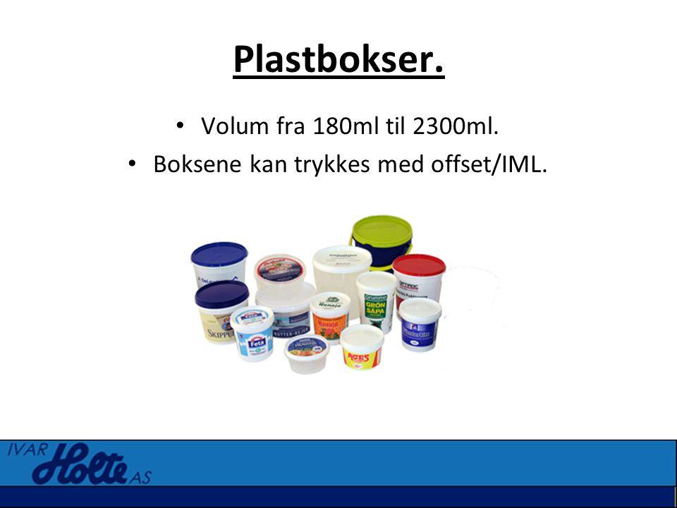 Plastbokser. • Volum fra 180ml til 2300ml. • Boksene kan trykkes med offset/IML.