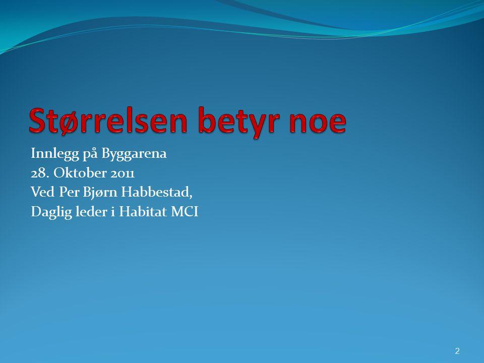 Innlegg på Byggarena 28. Oktober 2011 Ved Per Bjørn Habbestad, Daglig leder i Habitat MCI 2