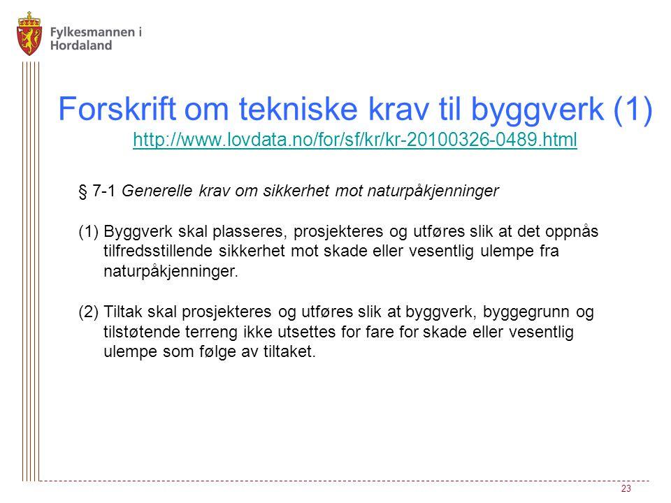 Forskrift om tekniske krav til byggverk (1) http://www.lovdata.no/for/sf/kr/kr-20100326-0489.html http://www.lovdata.no/for/sf/kr/kr-20100326-0489.htm