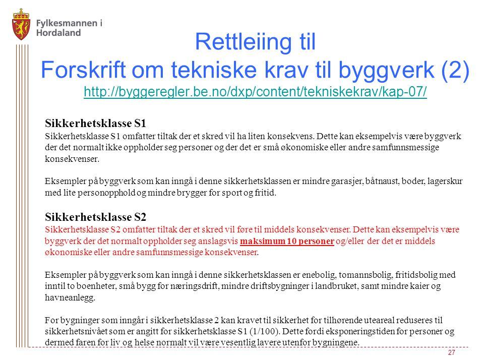 Rettleiing til Forskrift om tekniske krav til byggverk (2) http://byggeregler.be.no/dxp/content/tekniskekrav/kap-07/ http://byggeregler.be.no/dxp/cont