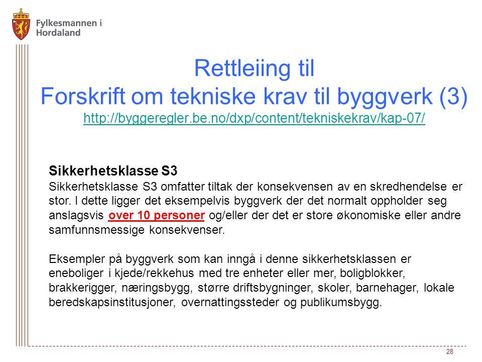 Rettleiing til Forskrift om tekniske krav til byggverk (3) http://byggeregler.be.no/dxp/content/tekniskekrav/kap-07/ http://byggeregler.be.no/dxp/cont