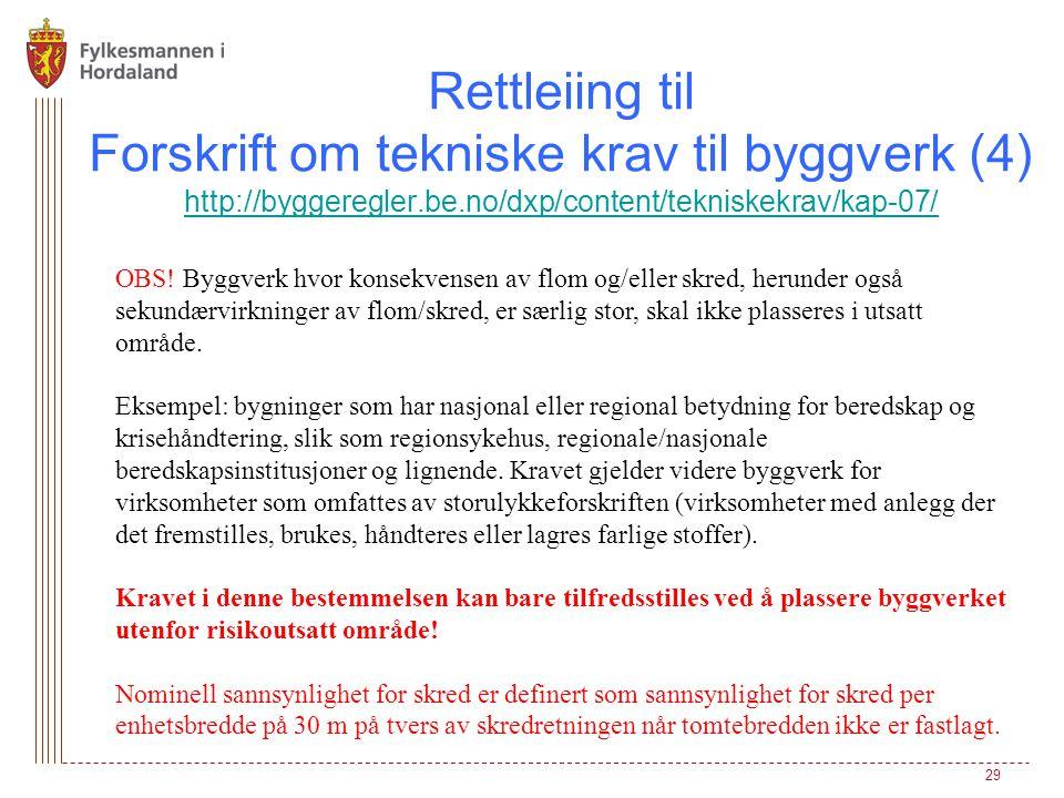 Rettleiing til Forskrift om tekniske krav til byggverk (4) http://byggeregler.be.no/dxp/content/tekniskekrav/kap-07/ http://byggeregler.be.no/dxp/cont