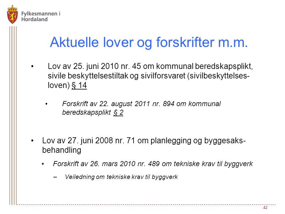 Aktuelle lover og forskrifter m.m.•Lov av 25. juni 2010 nr.