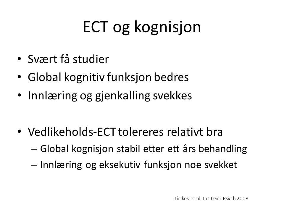 ECT og kognisjon • Svært få studier • Global kognitiv funksjon bedres • Innlæring og gjenkalling svekkes • Vedlikeholds-ECT tolereres relativt bra – G