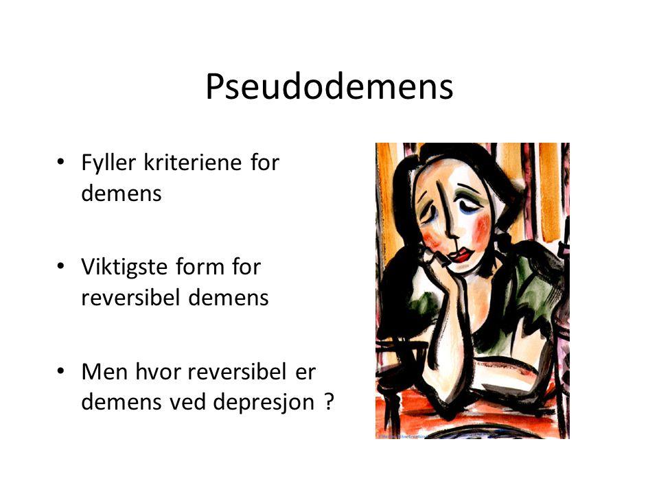 Pseudodemens • Fyller kriteriene for demens • Viktigste form for reversibel demens • Men hvor reversibel er demens ved depresjon ?