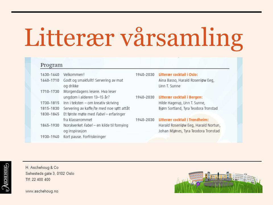 Litterær vårsamling H. Aschehoug & Co Sehesteds gate 3, 0102 Oslo Tlf: 22 400 400 www.aschehoug.no