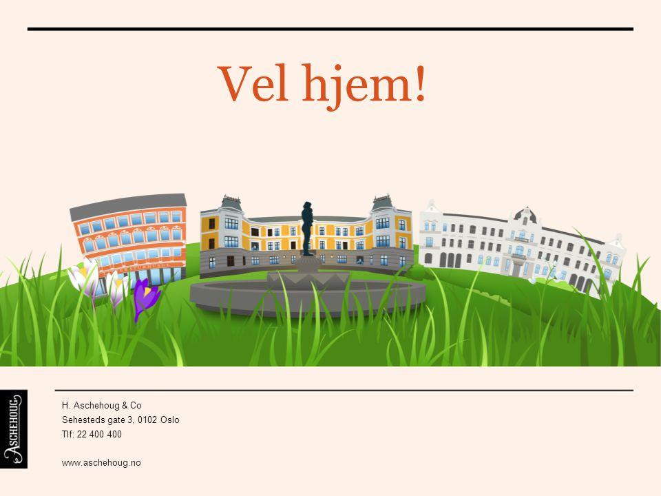 Vel hjem! H. Aschehoug & Co Sehesteds gate 3, 0102 Oslo Tlf: 22 400 400 www.aschehoug.no
