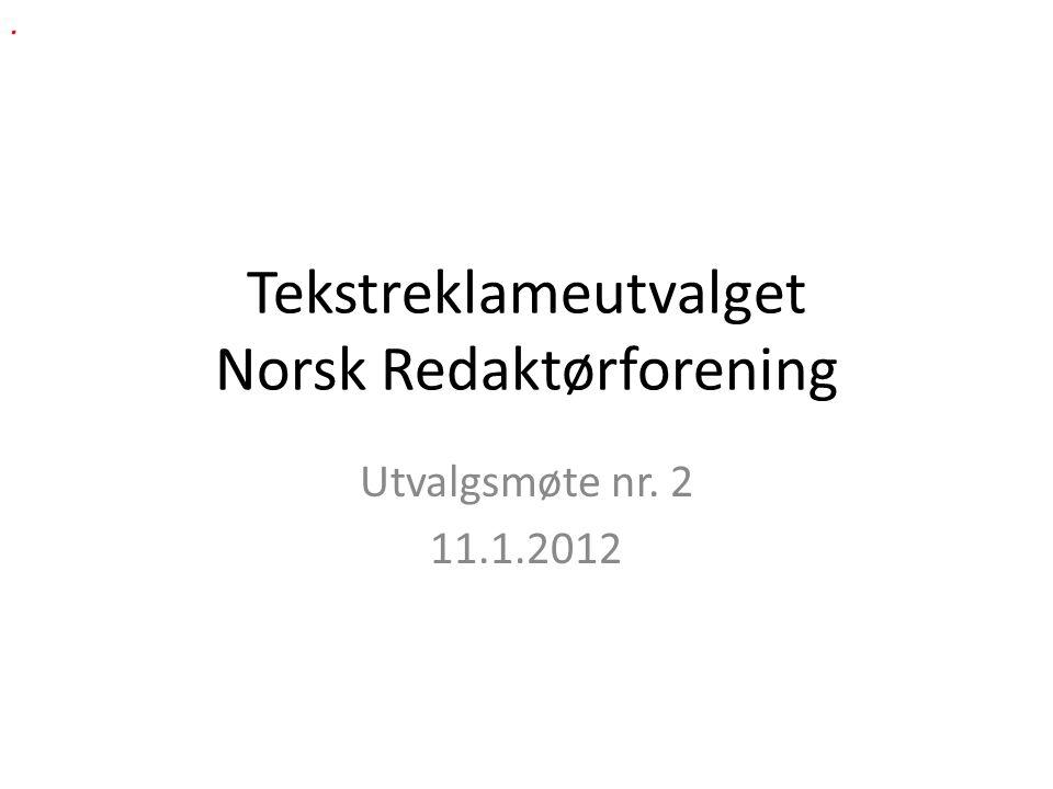 Tekstreklameutvalget Norsk Redaktørforening Utvalgsmøte nr. 2 11.1.2012.
