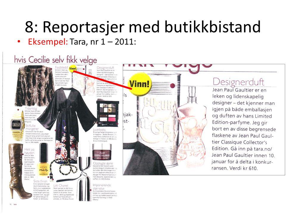 8: Reportasjer med butikkbistand • Eksempel: Tara, nr 1 – 2011: