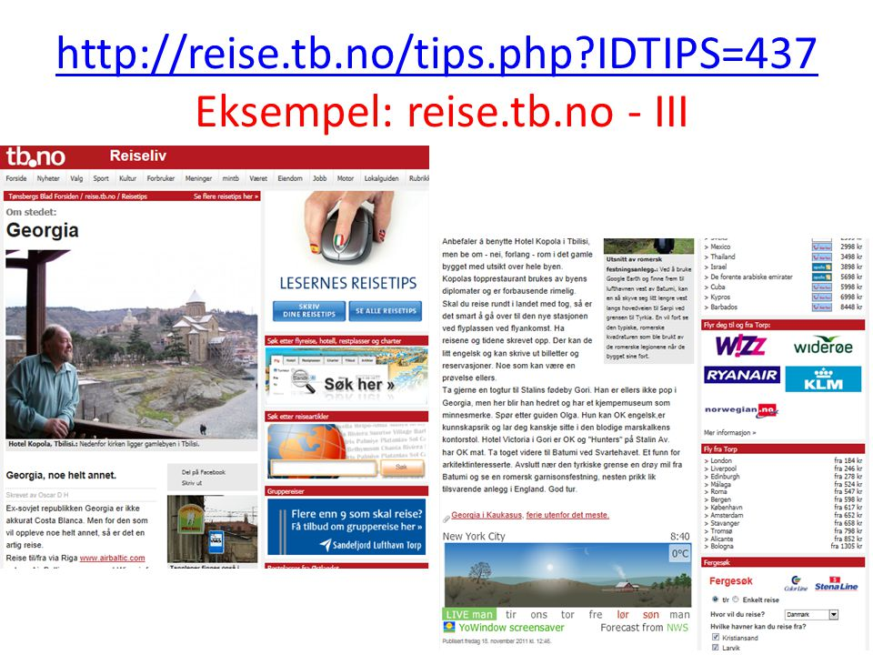 http://reise.tb.no/tips.php?IDTIPS=437 http://reise.tb.no/tips.php?IDTIPS=437 Eksempel: reise.tb.no - III