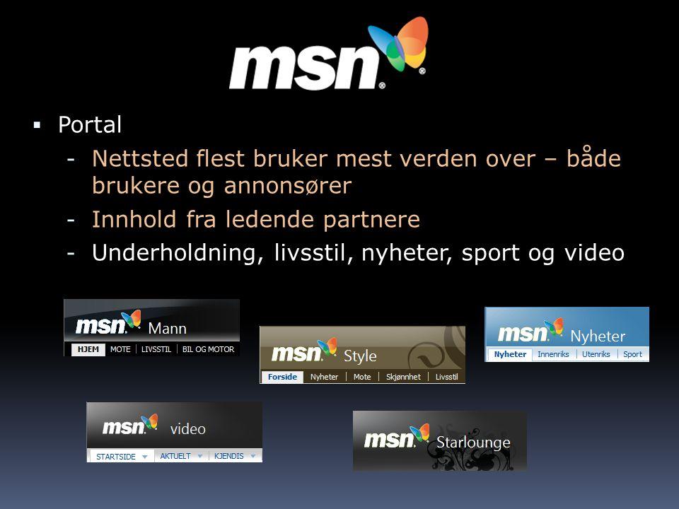  Portal - Nettsted flest bruker mest verden over – både brukere og annonsører - Innhold fra ledende partnere - Underholdning, livsstil, nyheter, sport og video