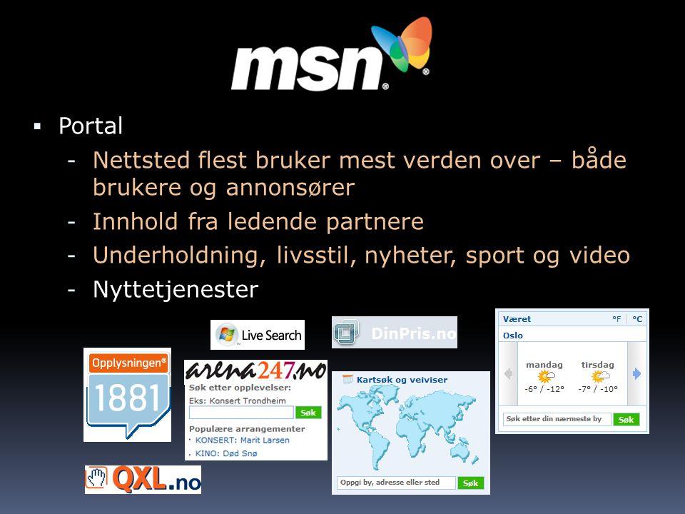  Portal - Nettsted flest bruker mest verden over – både brukere og annonsører - Innhold fra ledende partnere - Underholdning, livsstil, nyheter, sport og video - Nyttetjenester