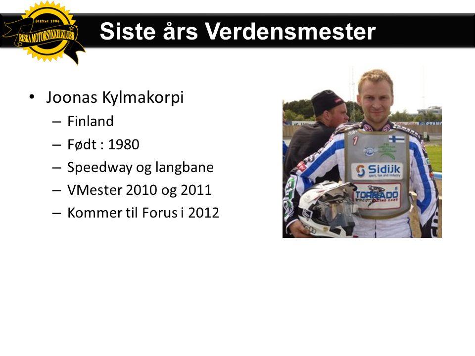 • Willy Tjessem – Blant norges beste langbanekjører i mange år – Har kjørt mot de fleste deltakerene – Har vunnet både NM og nordisk mester Norges del
