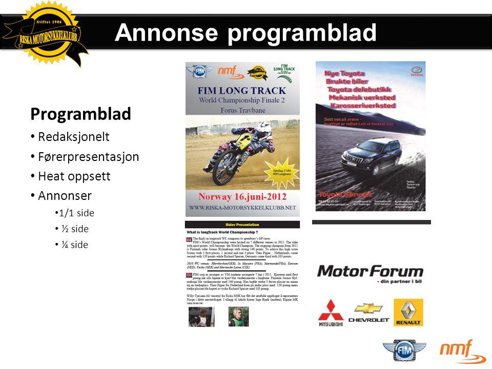 Avis • Annonser i lokalaviser Radio • Reklamespot i Jærradioen og Radio Sandnes Plakater • 500 plakater i regionen Web • Logo på web Markedsføring Sponsorlogoer