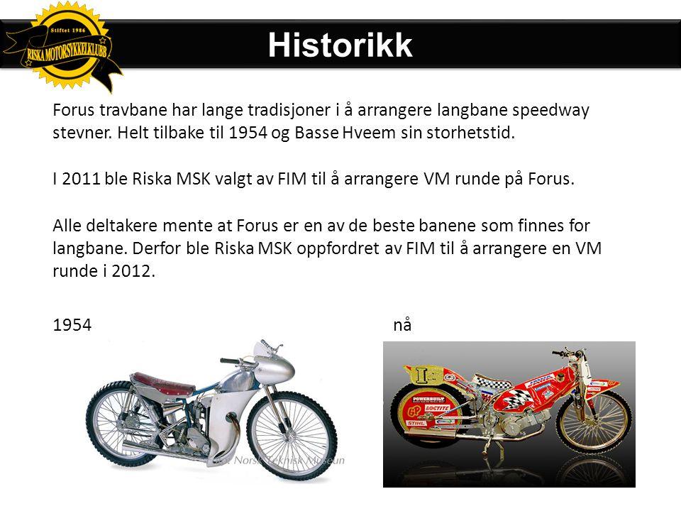 • Arrangør – Riska Motorsykkelklubb – Prikkfritt 2011 VM stevne – Førerne ba om å få VM runde på Forus 2012 • Budsjett – NOK : 1,2 millioner • Publiku