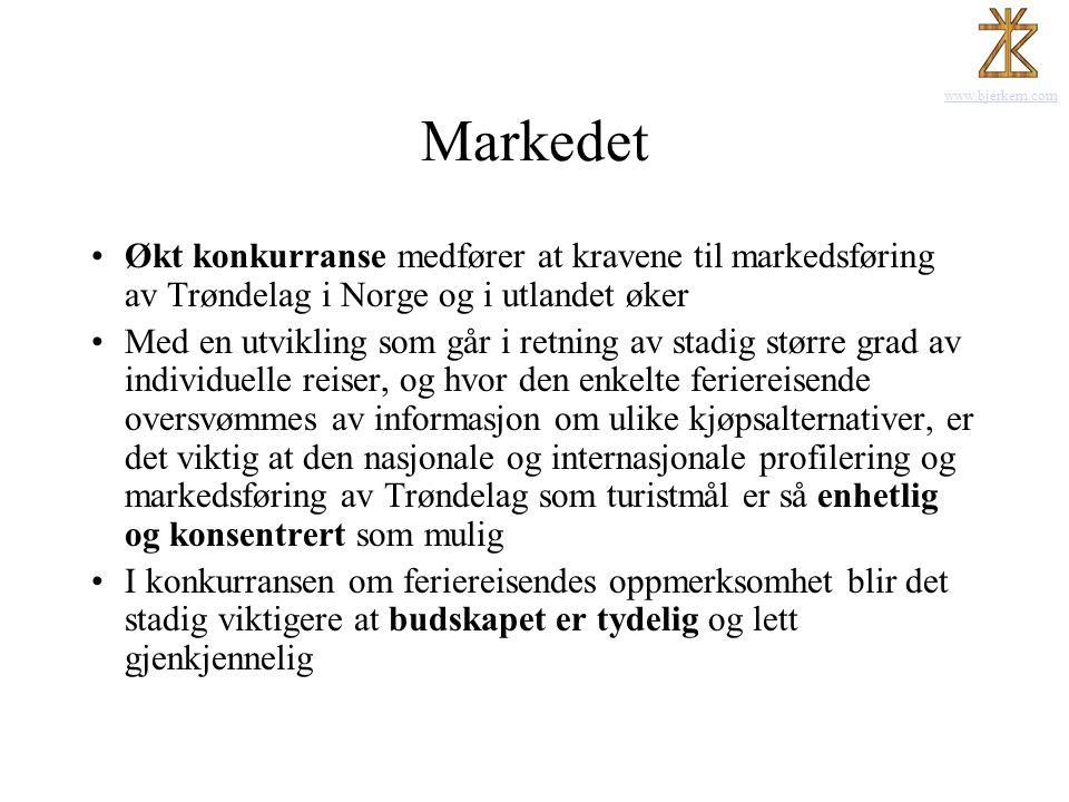 www.bjerkem.com Markedet •Økt konkurranse medfører at kravene til markedsføring av Trøndelag i Norge og i utlandet øker •Med en utvikling som går i re